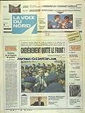 VOIX DU NORD (LA) [No 14492] du 30/01/1991 - CHEVENEMENT QUITTE LE FRONT - PHILIPPE MARCHAND - NOUVEAU MINISTRE DE L'INTERIEUR - VICTIME DE LA LOGIQUE DE GUERRE PAR MINART - DES NORDISTES DANS LES SABLES - LES MULTIPLES CARTES DE SADDAM HUSSEIN - LES SPORTS - MOTO L'ENDURO DU TOUQUET ANNULE - AUTO A MONTE-CARLO ET DELECOUR
