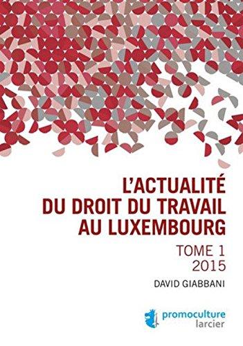 L'actualité en droit du travail au Luxembourg par Collectif