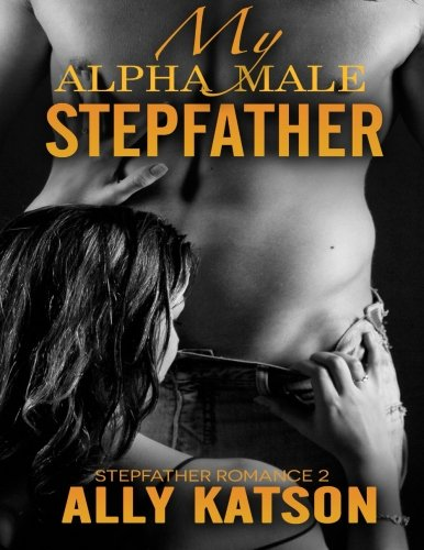 My Alpha Male Stepfather: Stepfather Romance 2: Volume 2