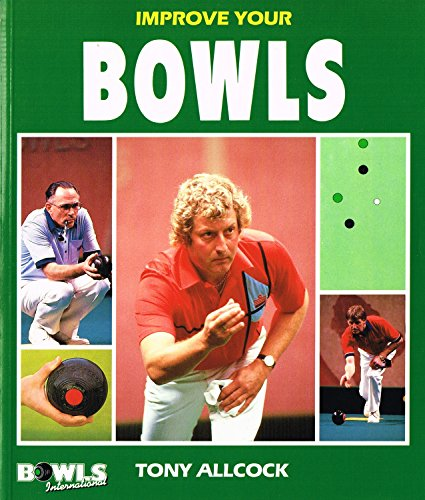 Improve Your Bowls por Tony Allcock