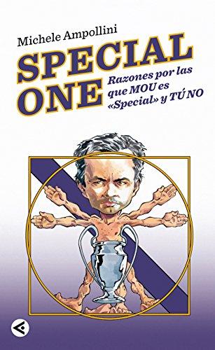Special One: Razones por las que Mou es Special y tú no por Michelle Ampollini