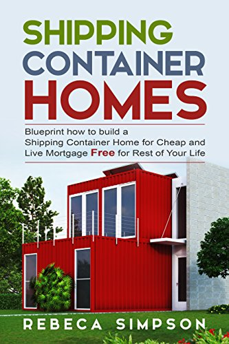 Shipping container homes blueprint how to build a shipping shipping container homes blueprint how to build a shipping container home for cheap and live malvernweather Images