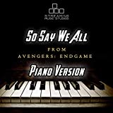 So Say We All (From 'Avengers: Endgame') [Piano Version]