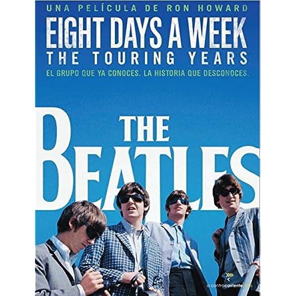 The Beatles: Eight Days a Week - The Touring Years Edición ...