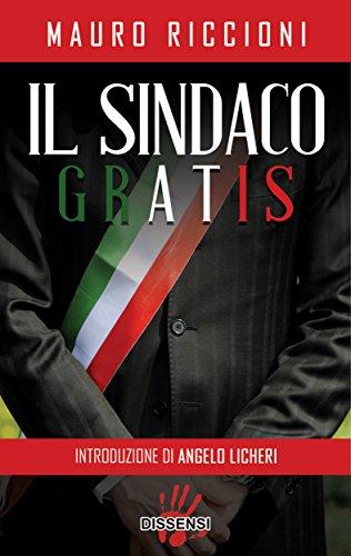 Il sindaco gratis (Italian Edition) eBook: Mauro Riccioni: Amazon ...