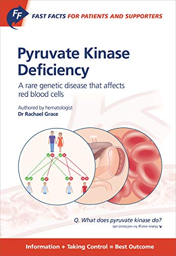 Fast Facts: Pyruvate Kinase Deficiency for Patients and Supporters: A rare genetic disease that affects red blood cells.