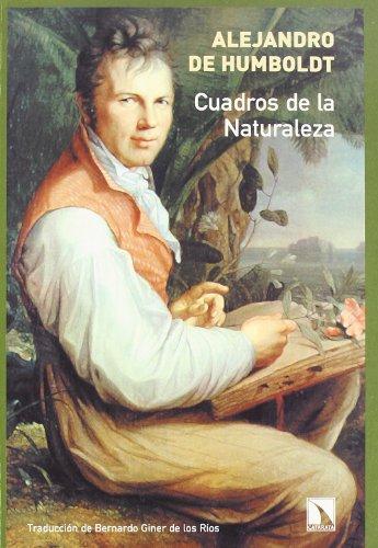 Cuadros De La Naturaleza (Clásicos del Paisaje (Colección Historia y paisaje)) por Alejandro de Humboldt