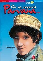 On se reverra, Parvana...