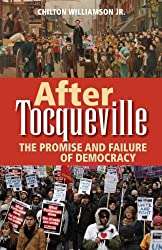 After Tocqueville: The Promise and Failure of Democracy