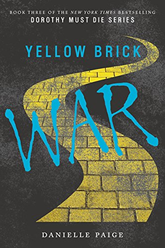 (Yellow Brick War (Dorothy Must Die, Band 3))