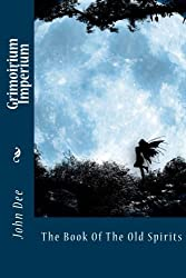 Grimoirium Imperium Or The Book Of The Old Spirits by John Dee (2015-08-18)