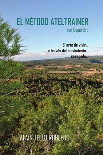 El Metodo AtelTrainer (Libro 2): Zen Deportivo por Alain Tello Robledo