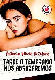 Tarde o temprano nos abrazaremos par Antonio Dikele Distefano