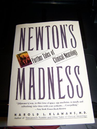 Newton's Madness: Further Tales of Clinical Neurology by Harold L. Klawans (1991-04-30)