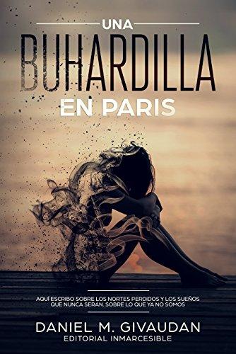 UNA BUHARDILLA EN PARIS: Aquí escribo sobre los nortes perdidos y los sueños que nunca serán. Sobre lo que ya no somos. (La chica de la playa nº 1) de [M. Givaudan, Daniel]