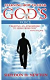 Learning How To Hear God's Voice: Creating An Atmosphere To Hear God's Voice (Hearing God Book 3)