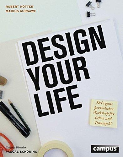 Abbildung: Design Your Life: Dein ganz persönlicher Workshop für Leben und Traumjob!