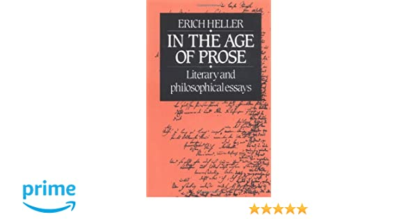 Literary and Philosophical Essays In the Age of Prose