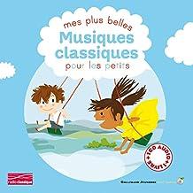 Mes plus belles musiques classiques pour les petits (Tome 1)