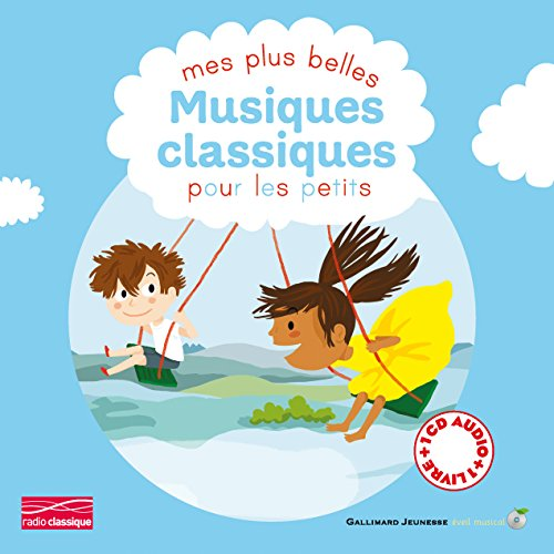 Mes plus belles musiques classiques pour les petits (Tome 1) par Collectif