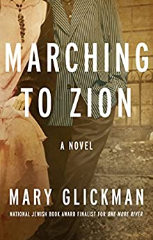 Marching to Zion: A Novel by [Glickman, Mary]