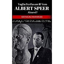 Voglia Per Favore Il Vero Albert Speer Alzarsi? I Molteplici Volti Dell'architetto Di Hitler (Italian Edition)