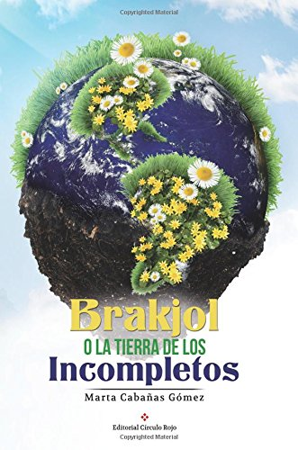 Brakjol o la Tierra de los Incompletos por Marta Cabañas Gómez