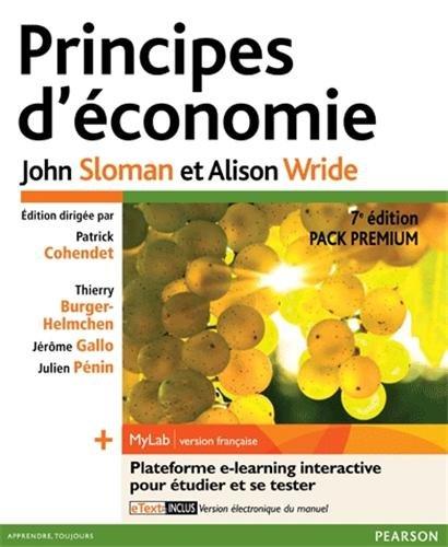 Principes d'économie 7e édition - Pack Premium FR : Livre en français + MyLab en français par John Sloman, Patrick Cohendet, Thierry Burger-Helmchen, Jérôme Gallo, Julien Pénin