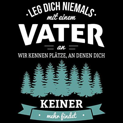 Fashionalarm Herren T-Shirt - Leg dich niemals mit einem Vater an | Fun Shirt mit Spruch als Geburtstag Geschenk Idee für Väter Schwarz