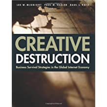Creative Destruction: Business Survival Strategies in the Global Internet Economy