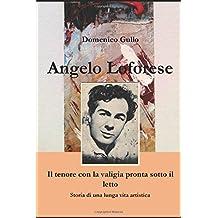 Angelo Loforese Il tenore con la valigia pronta sotto il letto