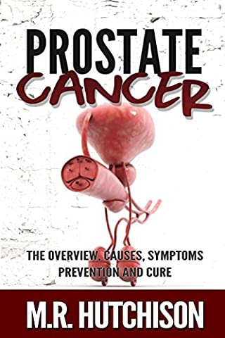 Prostate cancer: The overview, causes, symptoms, preventions and cure (Dealing
