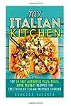 My Italian Kitchen: Top 34 Easy Authe...