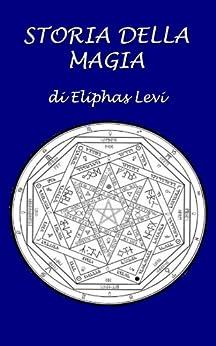 Storia della magia di [Levi, Eliphas]