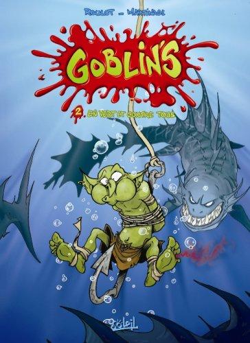 Goblin's, tome 2 : En vert et contre tous par Tristan Roulot