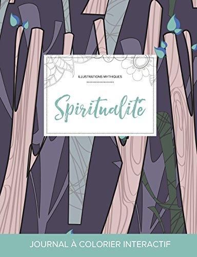 Journal de Coloration Adulte: Spiritualite (Illustrations Mythiques, Arbres Abstraits) par Courtney Wegner
