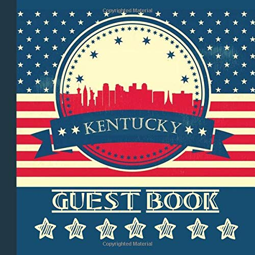 Kentucky Guest Book: Includes Gift Tracker and Picture Pages to Use For a Memory Keepsake to Treasure Forever (Kentucky Party Supplies,Kentucky Party Invitations,Kentucky Party Decorations, Band 1)