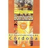 Bomberos Del Ayuntamiento De Córdoba. Temario. Volumen Ii