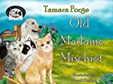 Old Madam Mischief (Tojo and Nelly's Cat Tales Book 7)