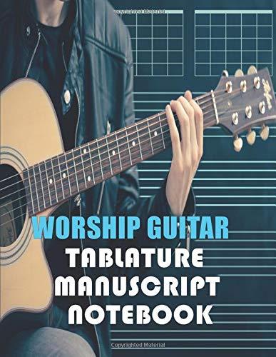 Worship Guitar Tablature Notebook: Blank Guitar Tab Paper (Guitar Tablature  Book)