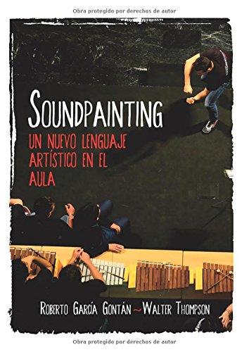 Soundpainting. Un nuevo lenguaje artístico en el aula por Roberto García Gontán