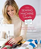 Sewing Machine Secrets: Master Presser Feet and Make Your Machine Do More: Written by Nicole Vasbinder, 2013 Edition, Publisher: Apple Press [Paperback]