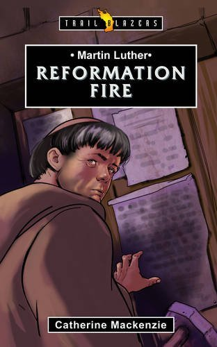 Martin Luther: Reformation Fire (Trailblazers) by Catherine MacKenzie (2014-11-20)