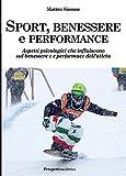 Sport, benessere e performance. Aspetti psicologici che influiscono sul benessere e e performance dell'atleta