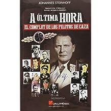 A Ultima Hora. El Complot De Los Pilotos De Caza (Memorias (galland Books))