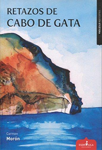 Retazos De Cabo De Gata (Etcétera) por Carmen Morón Borrego
