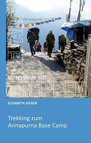 Preisvergleich Produktbild Unterwegs auf Nepals Treppen: Trekking zum Annapurna Base Camp