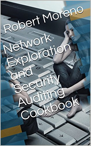 Network Exploration and Security Auditing Cookbook (English Edition)