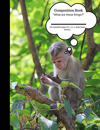 Composition Book What Are These Things? Monkey 100 sheet/200 pages 8.5 x 11 in.: Primates Plain Journal | Blank Writing Notebook | Lined Page (Composition Notebook Journal) por Goddess Book Press