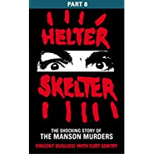 Helter Skelter: Part Eight of the Shocking Manson Murders